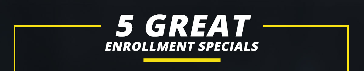 5 great enrollment specials